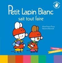 Marie-France Floury et Fabienne Boisnard - Petit Lapin Blanc  : Petit Lapin Blanc sait tout faire.