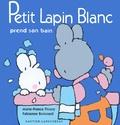 Marie-France Floury et Fabienne Boisnard - Petit Lapin Blanc prend son bain.