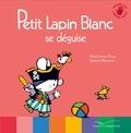 Marie-France Floury et Fabienne Boisnard - Petit Lapin Blanc se déguise.