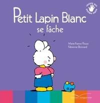Marie-France Floury - Petit Lapin Blanc se fâche.
