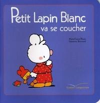Marie-France Floury - Petit Lapin Blanc va se coucher.