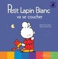 Marie-France Floury et Fabienne Boisnard - Petit lapin blanc va se coucher.