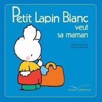 Fabienne Boisnard et Marie-France Floury - Petit Lapin Blanc veut sa maman.