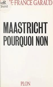 Marie-France Garaud - Maastricht, pourquoi non.