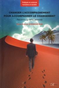 Marie-France Grinschpoun - Changer l'accompagnement pour accompagner le changement - Reconnu à cette adresse.