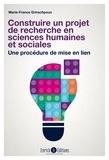 Marie-France Grinschpoun - Construire un projet de recherche en sciences humaines et sociales - Une procédure de mise en lien.