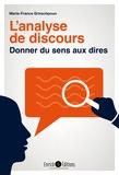 Marie-France Grinschpoun - L'analyse de discours - Donner du sens aux dires.