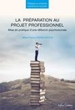 Marie-France Grinschpoun - La préparation au projet professionnel - Mise en pratique d'une réflexion psychosociale.