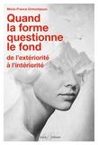 Marie-France Grinschpoun - Quand la forme questionne le fond - De l'extériorité à l'intériorité.