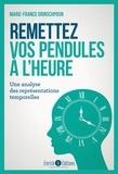 Marie-France Grinschpoun - Remettez vos pendules à l'heure - Une analyse des représentations temporelles.