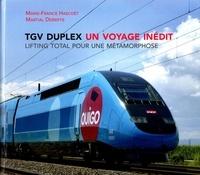 Marie-France Hascoët et Martial Debriffe - TGV duplex, un voyage inédit - Lifting total pour une métamorphose.