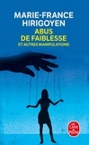 Marie-France Hirigoyen - Abus de faiblesse et autres manipulations.