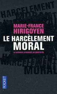Manuels en ligne téléchargement gratuit pdf Le harcèlement moral  - La violence perverse au quotidien 9782266222778 (Litterature Francaise)  par Marie-France Hirigoyen