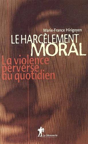 Le harcèlement moral.. La violence perverse au quotidien