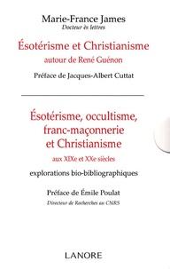 Marie-France James - Esotérisme et Christianisme autour de René Guénon; Esotérisme, occultisme, franc-maçonnerie et Christianisme aux XIXe et XXe siècles - Coffret 2 volumes.