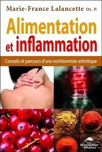 Alimentation et inflammation- Conseils et parcours d'une nutritionniste arthritique - Marie-France Lalancette  