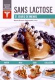 Marie-France Lalancette et Rita Vissani - Sans lactose - 21 jours de menus.