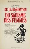 Marie-France Le Fel - Petit dictionnaire historique et pratique de la domination et du sadisme des femmes.
