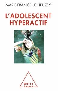 Marie-France Le Heuzey - Adolescent hyperactif (L').