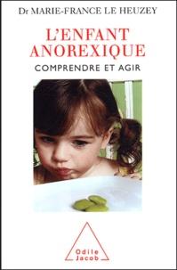 Marie-France Le Heuzey - L'enfant anorexique - Comprendre et agir.