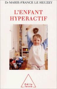 Marie-France Le Heuzey - L'enfant hyperactif.