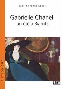 Marie-France Lecat - Gabrielle Chanel, un été à Biarritz.