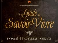 Le Guide du Savoir-Vivre - Marie-France Lecherbonnier |