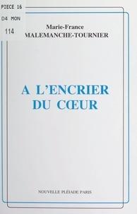 Marie-France Malemanche-Tournier et Vital Heurtebize - À l'encrier du cœur.