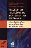 Marie-France Maranda et Simon Viviers - Prévenir les problèmes de santé mentale au travail - Contributions d'une recherche-action en milieu scolaire.