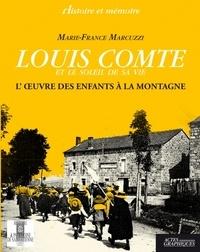 Marie-France Marcuzzi - Louis Comte et le soleil de sa vie - L'oeuvre des enfants à la montagne.