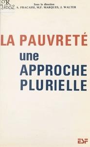 Marie-France Marquès et Alain Fracassi - La pauvreté : une approche plurielle.