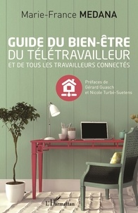 Marie-France Medana - Guide du bien-être du télétravailleur et de tous les travailleurs connectés.