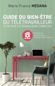 Guide du bien-être du télétravailleur et de tous les travailleurs connectés - Marie-France Medana pdf epub