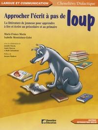Approcher lécrit à pas de loup - La littérature de jeunesse pour apprendre à lire et écrire au préscolaire et au primaire.pdf