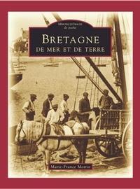Marie-France Motrot - Bretagne de mer et de terre.