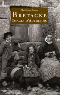Marie-France Motrot et Marine Bezvenn - Bretagne - Images de la vie d'Autrefois.