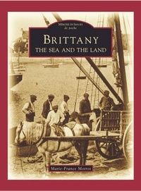 Marie-France Motrot - Brittany - The Sea and the Land.