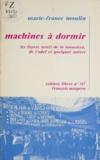 Marie-France Moulin - Machines à dormir - Les foyers neufs de la Sonacotra, de l'A.D.E.F. et quelques autres.