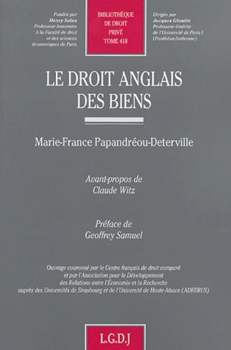 Marie-France Papandréou-Deterville - Le droit anglais des biens.