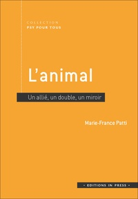 Marie-France Patti - L'animal - Un allié, un double, un miroir.