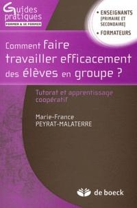 Marie-France Peyrat-Malaterre - Comment faire travailler efficacement des élèves en groupe ? - Tutorat et apprentissage coopératif.
