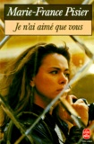 Marie-France Pisier - Je n'ai aimé que vous.
