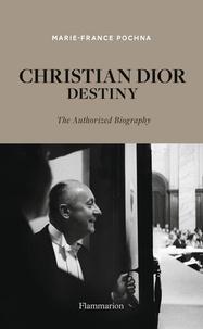 Marie-France Pochna - Langue anglaise  : Christian Dior Destiny - The Authorized Biography.
