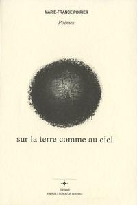 Marie-France Poirier - Sur la terre comme au ciel.