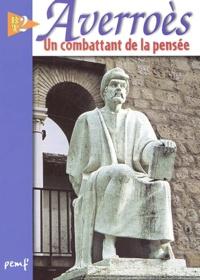 Marie-France Puthod - Averroès Ibn Rushd - Un combattant de la pensée du XIIe siècle.