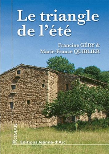Marie-France Quiblier et Francine Géry - Le triangle de l'été.