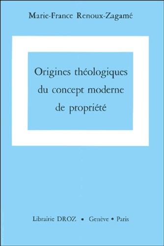 Marie-France Renoux-Zagamé - Pratiques sociales et théories Tome 5 : Origines théologiques du concept moderne de propriété.