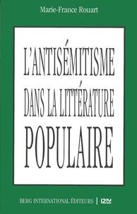 Marie-France Rouart - L'antisémitisme dans la littérature populaire.