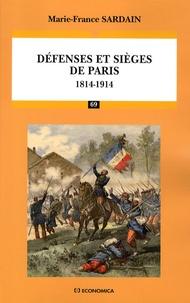 Marie-France Sardain - Défenses et sièges de Paris - 1814-1914.