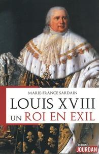 Marie-France Sardain - Louis XVIII - Un roi en exil.